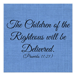 Proverbs Bible verse The children of the righteous Poster