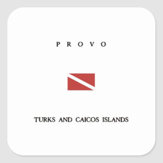"Provo ""Turks and Caicos"" Islands Scuba Dive Flag Square Sticker"