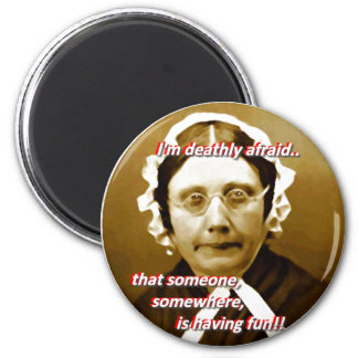 Prudence Prude always worries that people are.. 2 Inch Round Magnet