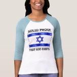Prueba sólida de Israel que existe dios Camiseta