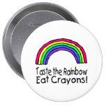 Pruebe el arco iris comen los creyones pin