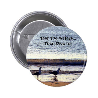 Pruebe el botón de las aguas pin redondo de 2 pulgadas