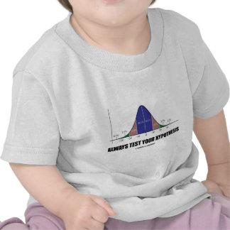 Pruebe siempre su hipótesis (la actitud estadístic camisetas