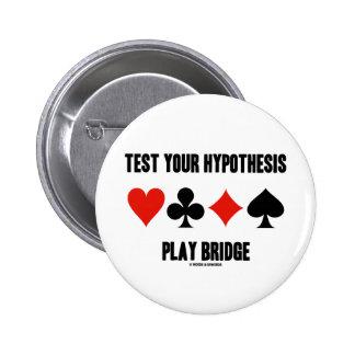 Pruebe su puente del juego de la hipótesis (cuatro pins