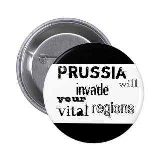 Prussia will invade your vital regions pinback button