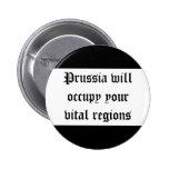 Prussia will occupy your vital regions 2 inch round button