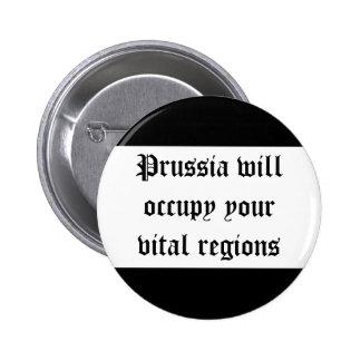 Prussia will occupy your vital regions pinback button