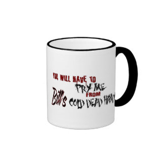Pry Me from Bill's hands Ringer Mug