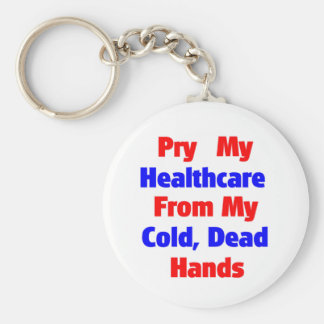 Pry My Healthcare From My Cold Dead Hands Basic Round Button Keychain