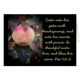 Psa 100:4 Enter in His gates with Thanksgiving... Card