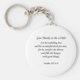 Psalm107:8-9.  Give thanks to the Lord Key Chain