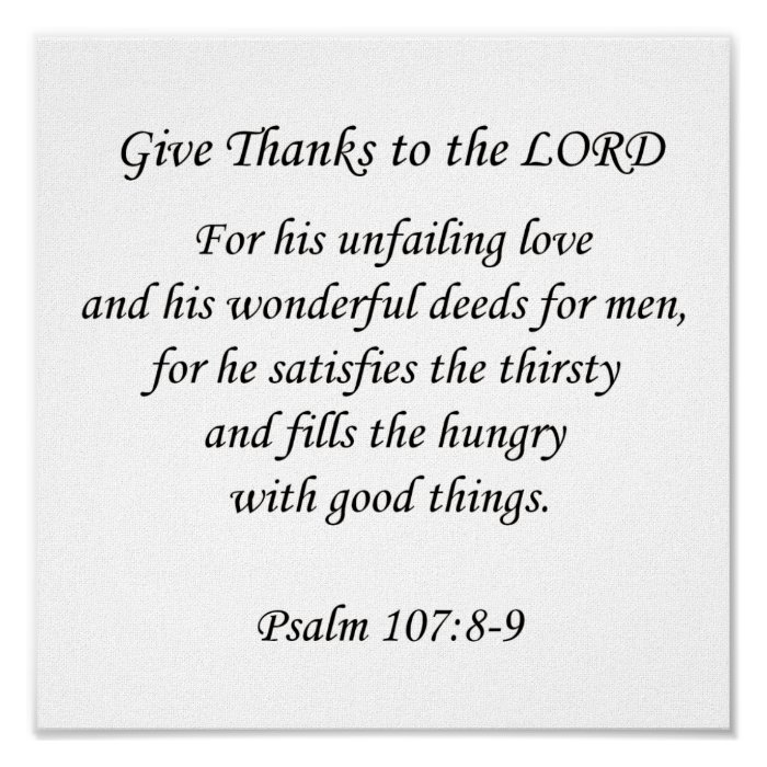 Psalm107:8-9.  Give thanks to the Lord Poster