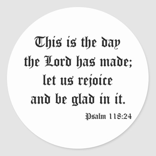Psalm118:24 Stickers