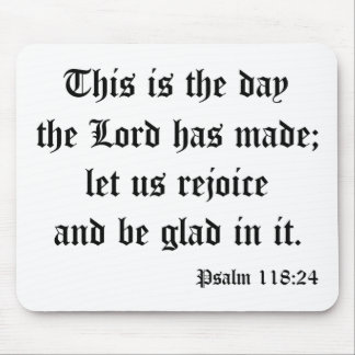Psalm118: 24 mouse pads