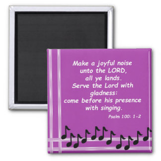 Psalm 100: 1-2 magnet