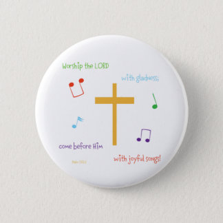Psalm 100:2 pinback button