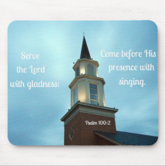Psalm 100:2 Serve the Lord with gladness... Mouse Pad