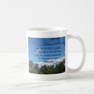 Psalm 100:5 For the Lord is good; His mercy.... Coffee Mug