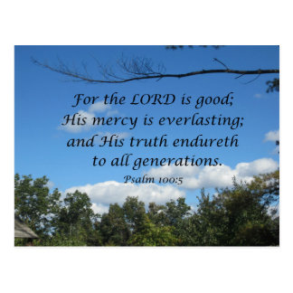 Psalm 100:5 For the Lord is good; His mercy.... Postcard