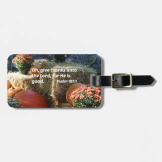 Psalm 107:1 Oh give thanks unto the Lord... Bag Tag