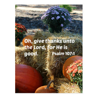 Psalm 107:1 Oh give thanks unto the Lord... Postcard