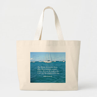 Psalm 107:23-24 They that go down to the Sea... Large Tote Bag