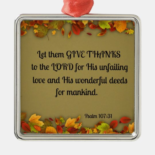 Psalm 107:31 Let them give thanks to the Lord... Metal Ornament