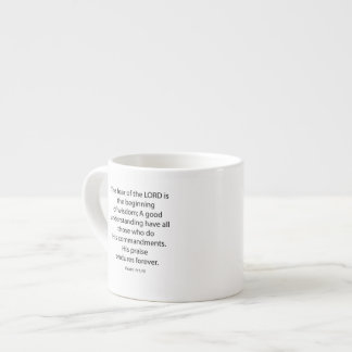 Psalm 111 10 The Feat of the Lord 1034.01 Espresso Cup