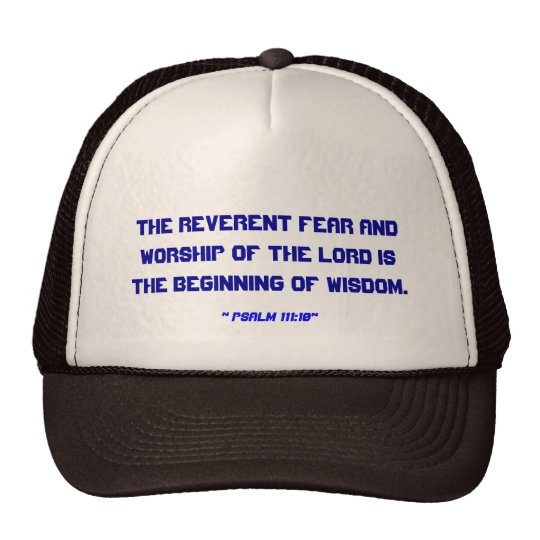 """Psalm 111:10"" Trucker Hat"