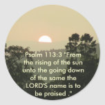 "Psalm 113:3 ""From the rising of the sun.."" Classic Round Sticker"