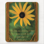 Psalm 118:24  This is the day Mousepads