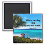 Psalm 118:24 This is the day the Lord has made 2 Inch Square Magnet