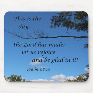 Psalm 118:24 This is the day the Lord has made... Mouse Pad