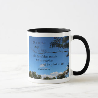 Psalm 118:24 This is the day the Lord has made... Mug