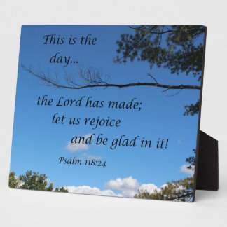 Psalm 118:24 This is the day the Lord has made... Plaque