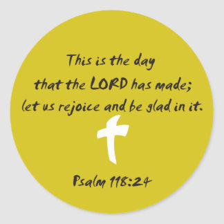 Psalm 118.25 The day the LORD has made Round Stickers