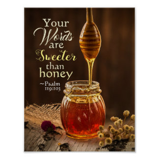 Psalm 119:103 Your Words are Sweeter than Honey Poster