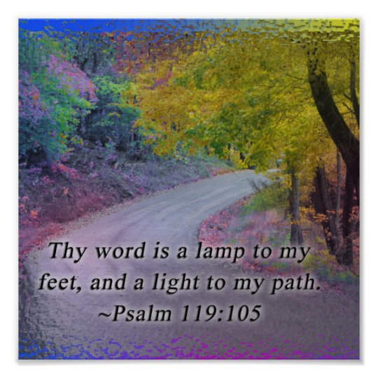 PSALM 119:105 THY WORD LIGHT TO MY PATH POSTER