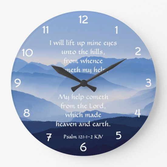 Psalm 121:1-2 My help cometh from the LORD Large Clock