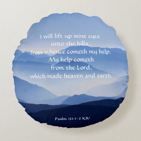 Psalm 121:1-2 My help cometh from the LORD Round Pillow