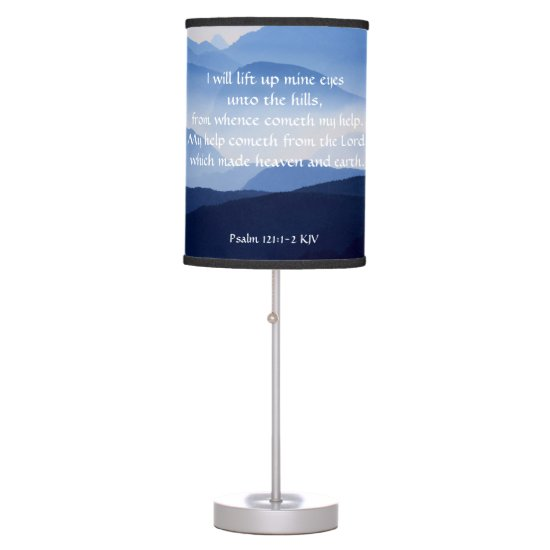 Psalm 121:1-2 My help cometh from the LORD Table Lamp