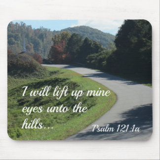 Psalm 121 I will lift up mine eyes unto the hills Mouse Pad