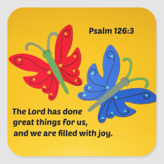 Psalm 126:3 The Lord has done great things for us. Square Sticker