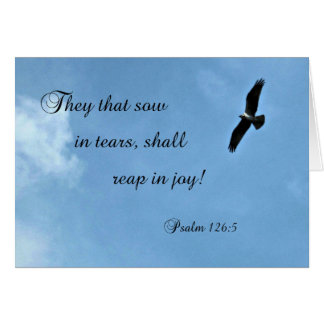 Psalm 126:5 They that sow in tears shall reap... Card