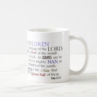 Psalm 127 Children are heritage of the Lord Coffee Mug