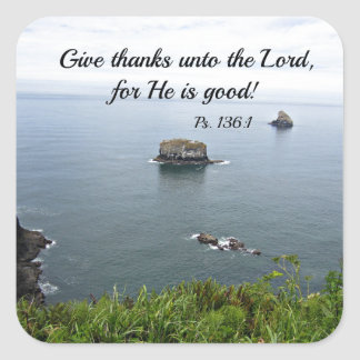 Psalm 136:1 Give thanks unto the Lord... Square Sticker