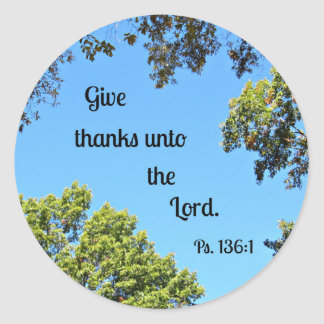 Psalm 136:1 Give thanks unto the Lord... Round Sticker