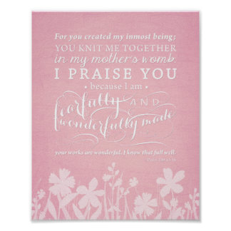 """Psalm 139:13-14 """"Fearfully and Wonderfully Made"""" Poster"""