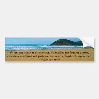 Psalm 139: 9-10 BEAUTIFUL BIBLICAL QUOTATION Car Bumper Sticker