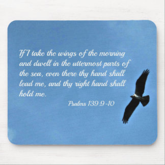 Psalm 139:9-10 If I take the wings of the morning Mouse Pad